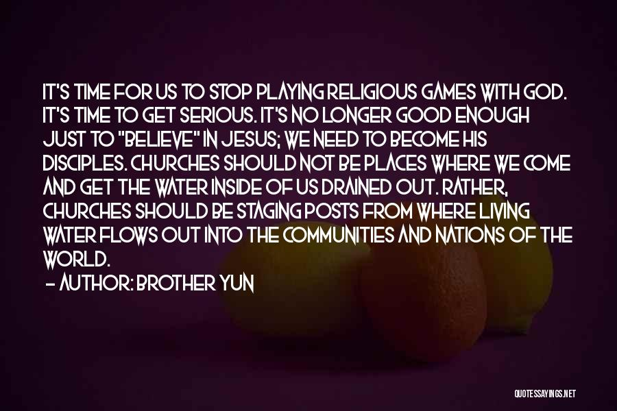 Jesus As The Living Water Quotes By Brother Yun