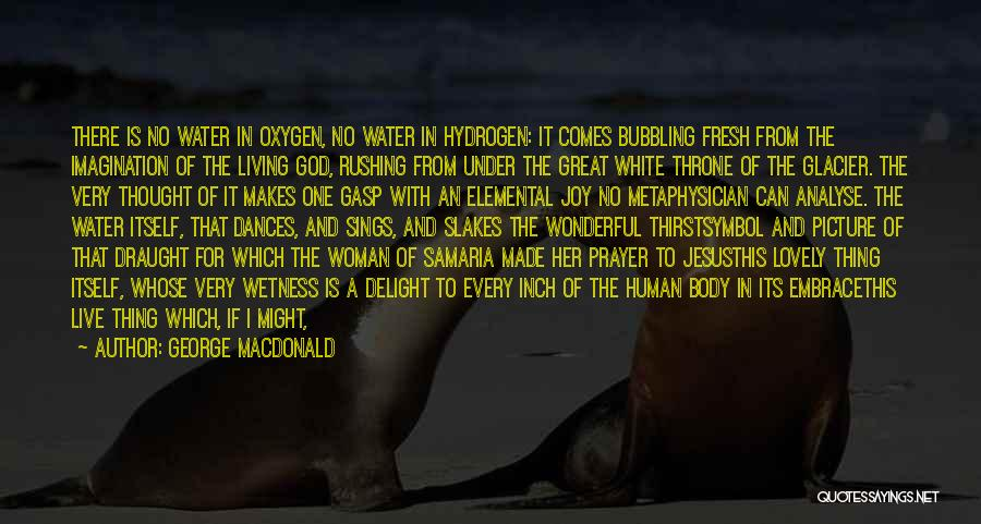 Jesus As The Living Water Quotes By George MacDonald