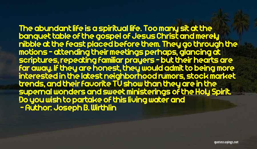 Jesus As The Living Water Quotes By Joseph B. Wirthlin