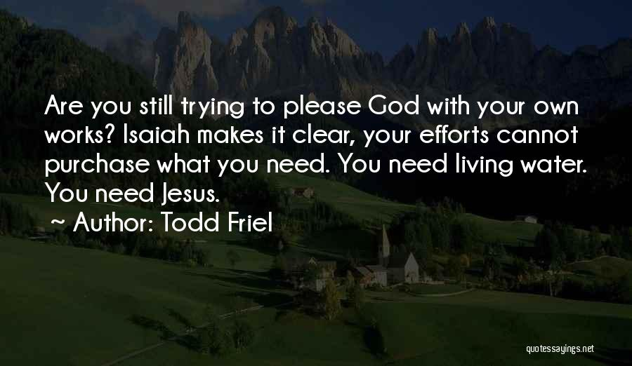Jesus As The Living Water Quotes By Todd Friel