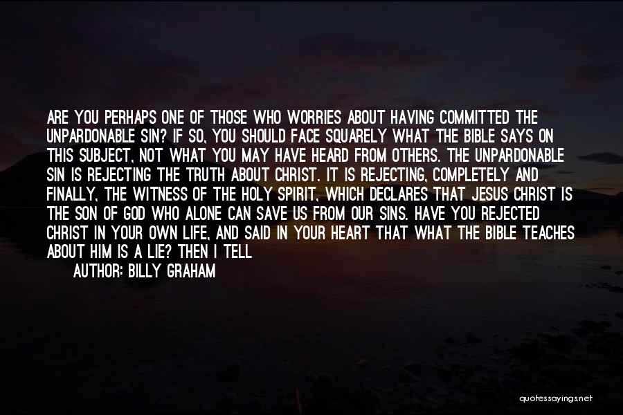 Jesus Christ From The Bible Quotes By Billy Graham