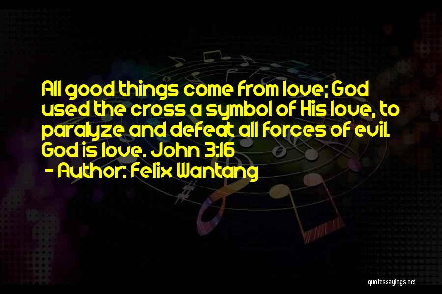 Jesus Christ From The Bible Quotes By Felix Wantang