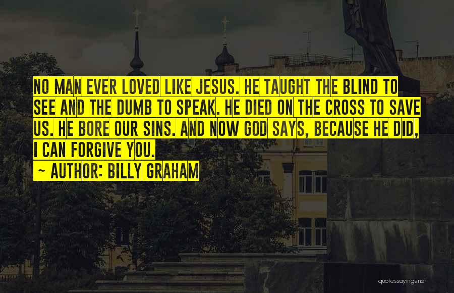 Jesus Died On The Cross For Our Sins Quotes By Billy Graham