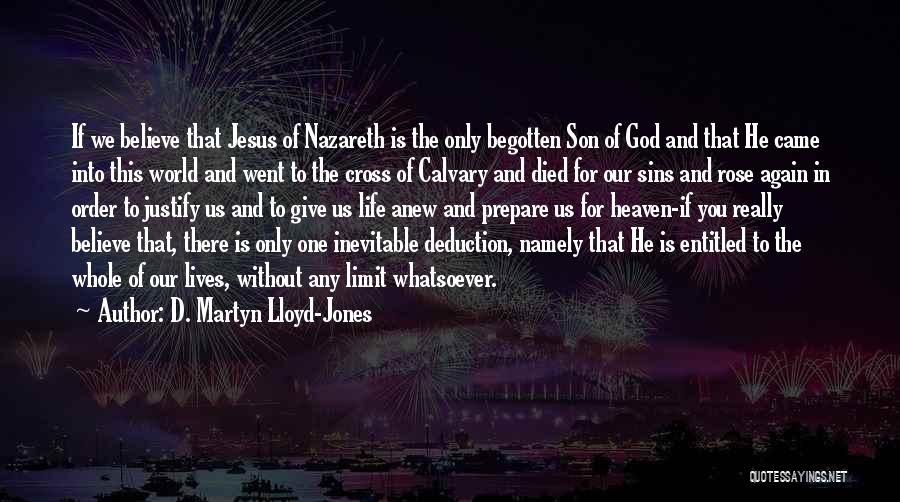 Jesus Died On The Cross For Our Sins Quotes By D. Martyn Lloyd-Jones