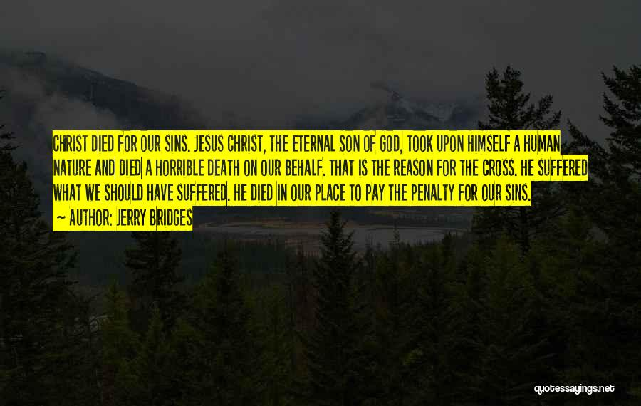 Jesus Died On The Cross For Our Sins Quotes By Jerry Bridges