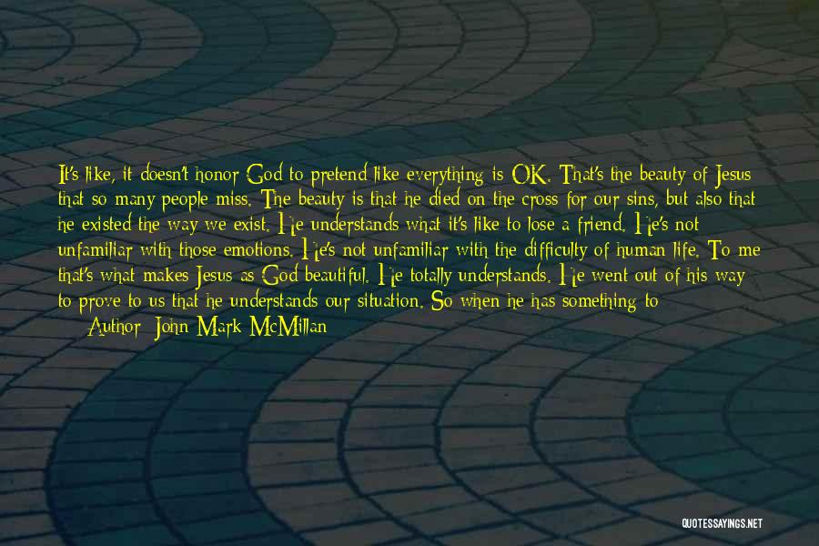 Jesus Died On The Cross For Our Sins Quotes By John Mark McMillan
