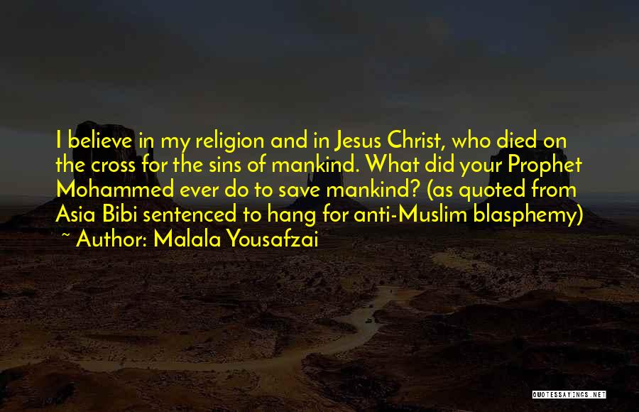 Jesus Died On The Cross For Our Sins Quotes By Malala Yousafzai
