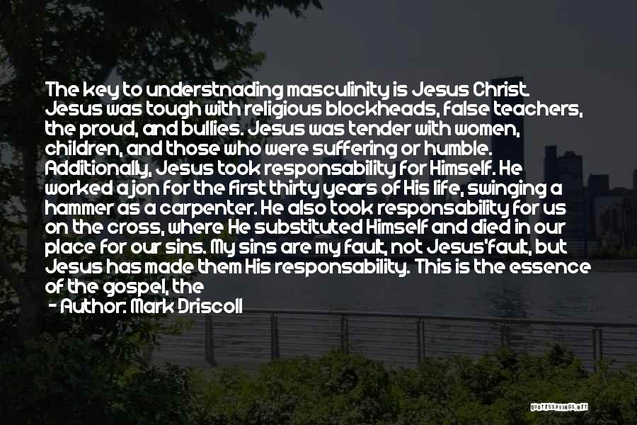 Jesus Died On The Cross For Our Sins Quotes By Mark Driscoll