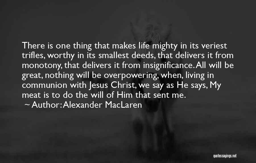 Jesus Is My All Quotes By Alexander MacLaren