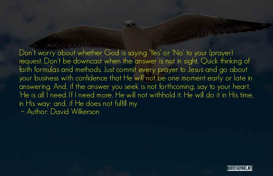 Jesus Is My All Quotes By David Wilkerson