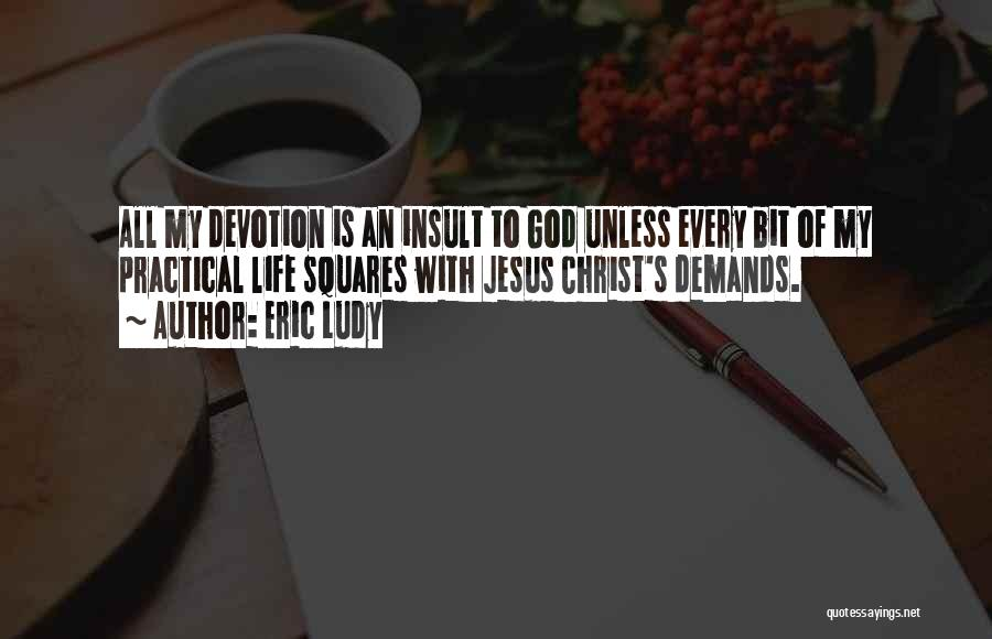 Jesus Is My All Quotes By Eric Ludy
