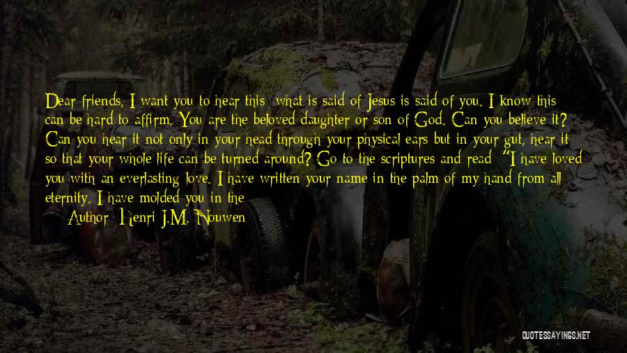 Jesus Is My All Quotes By Henri J.M. Nouwen
