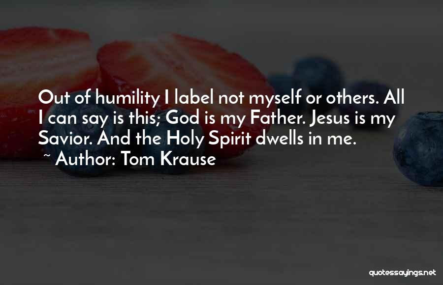 Jesus Is My All Quotes By Tom Krause
