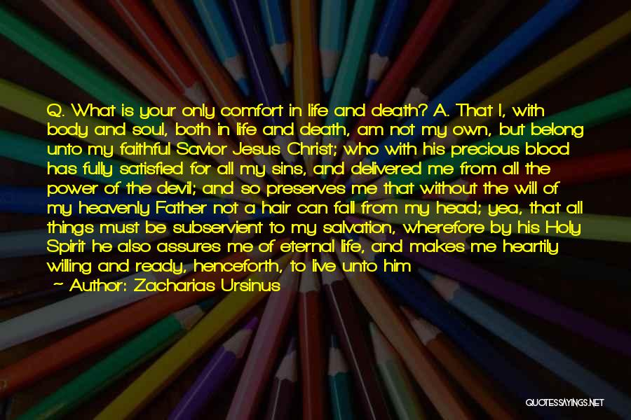 Jesus Is My All Quotes By Zacharias Ursinus