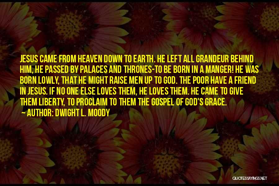 Jesus Manger Quotes By Dwight L. Moody