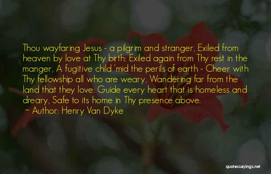 Jesus Manger Quotes By Henry Van Dyke