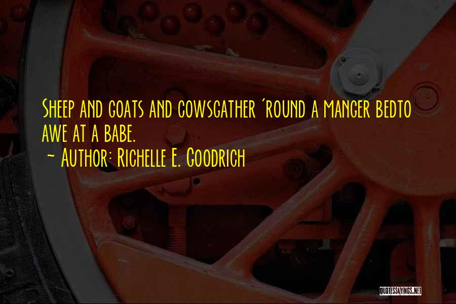 Jesus Manger Quotes By Richelle E. Goodrich