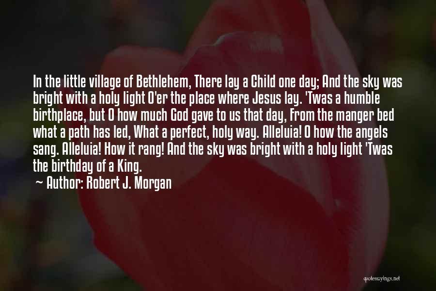 Jesus Manger Quotes By Robert J. Morgan