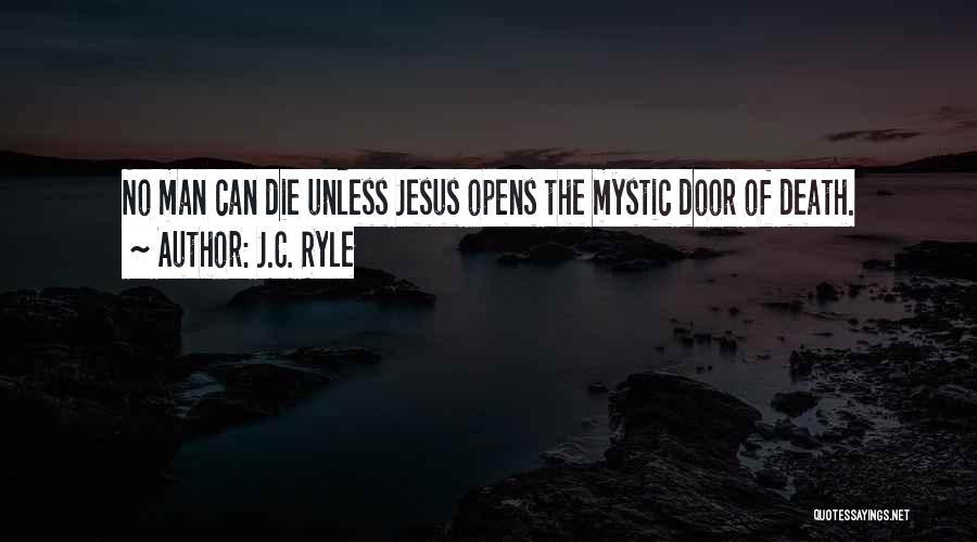 Jesus Mystic Quotes By J.C. Ryle
