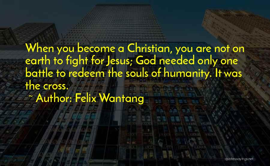 Jesus Redeem Quotes By Felix Wantang