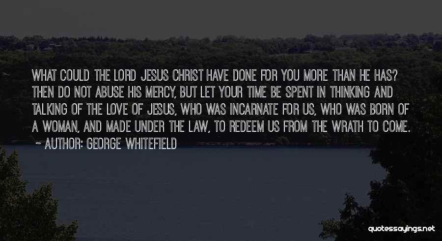 Jesus Redeem Quotes By George Whitefield