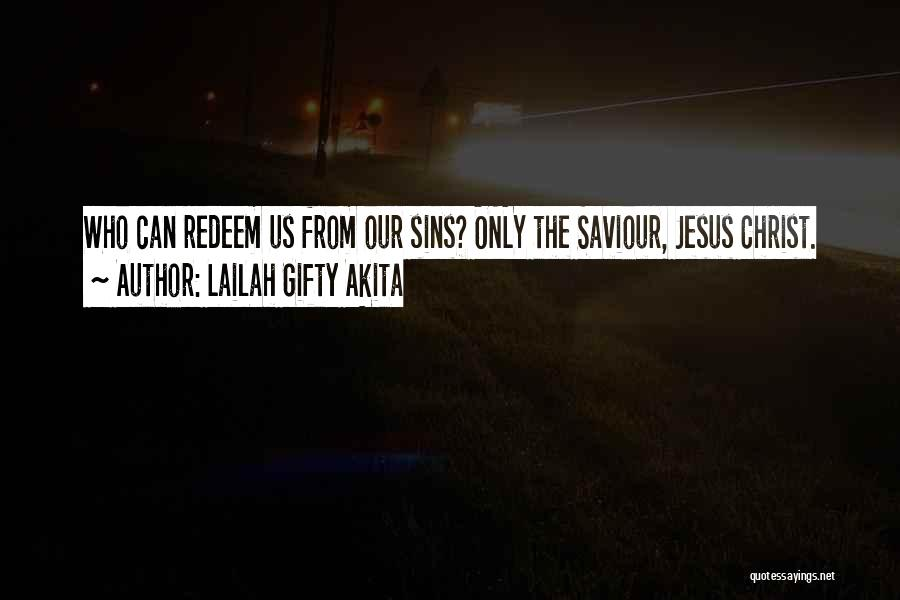 Jesus Redeem Quotes By Lailah Gifty Akita