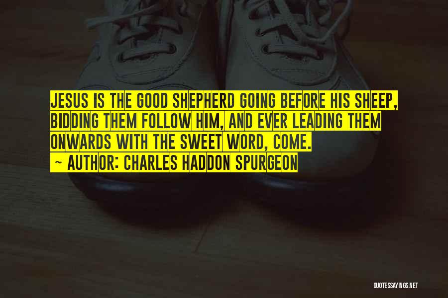 Jesus The Good Shepherd Quotes By Charles Haddon Spurgeon
