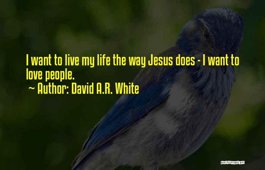 Jesus The Way Quotes By David A.R. White