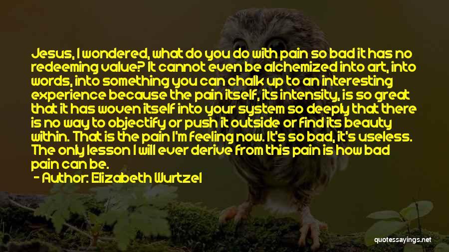 Jesus The Way Quotes By Elizabeth Wurtzel