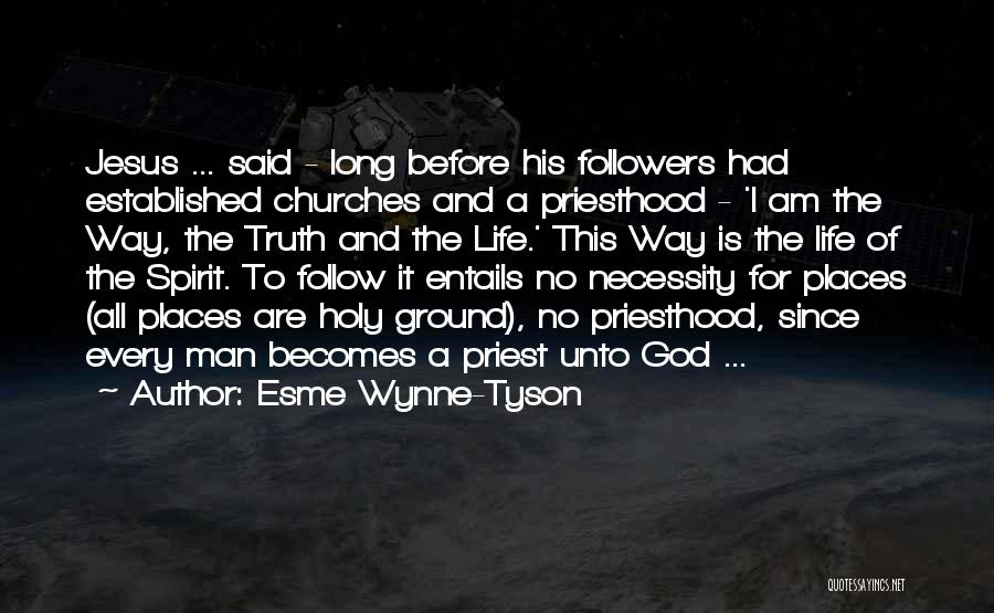 Jesus The Way Quotes By Esme Wynne-Tyson