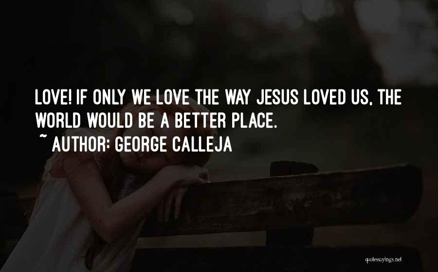 Jesus The Way Quotes By George Calleja