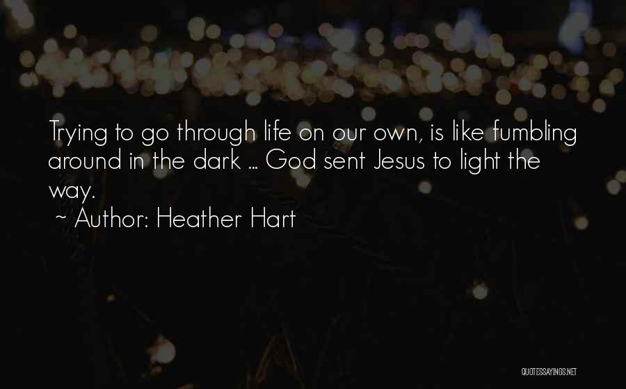 Jesus The Way Quotes By Heather Hart
