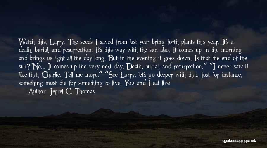 Jesus The Way Quotes By Jerrel C. Thomas