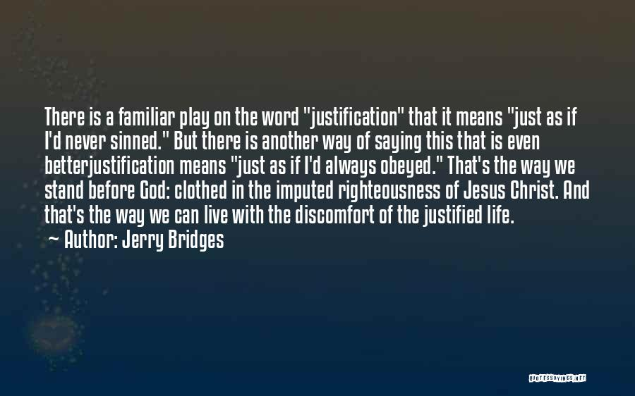 Jesus The Way Quotes By Jerry Bridges