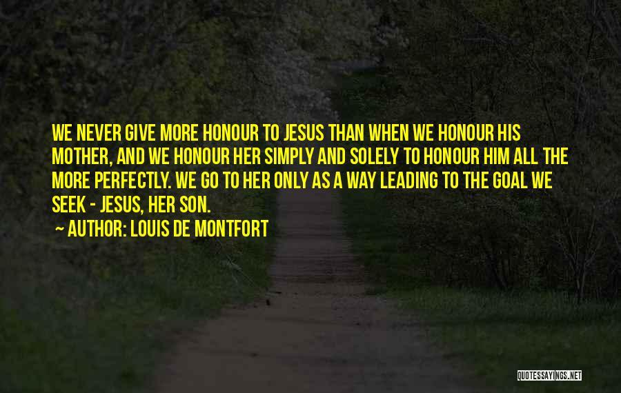 Jesus The Way Quotes By Louis De Montfort