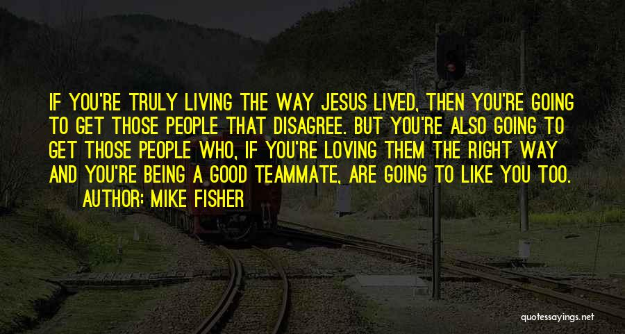 Jesus The Way Quotes By Mike Fisher