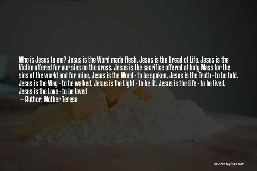 Jesus The Way Quotes By Mother Teresa