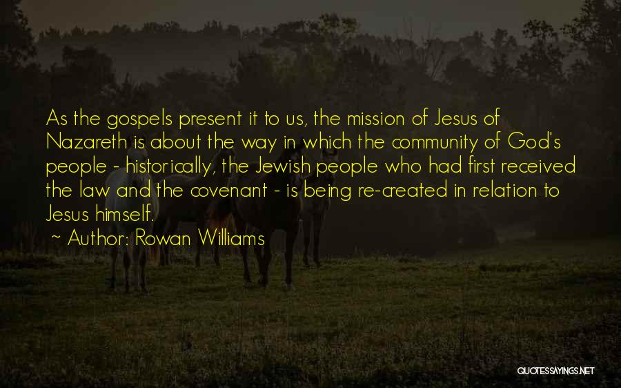Jesus The Way Quotes By Rowan Williams