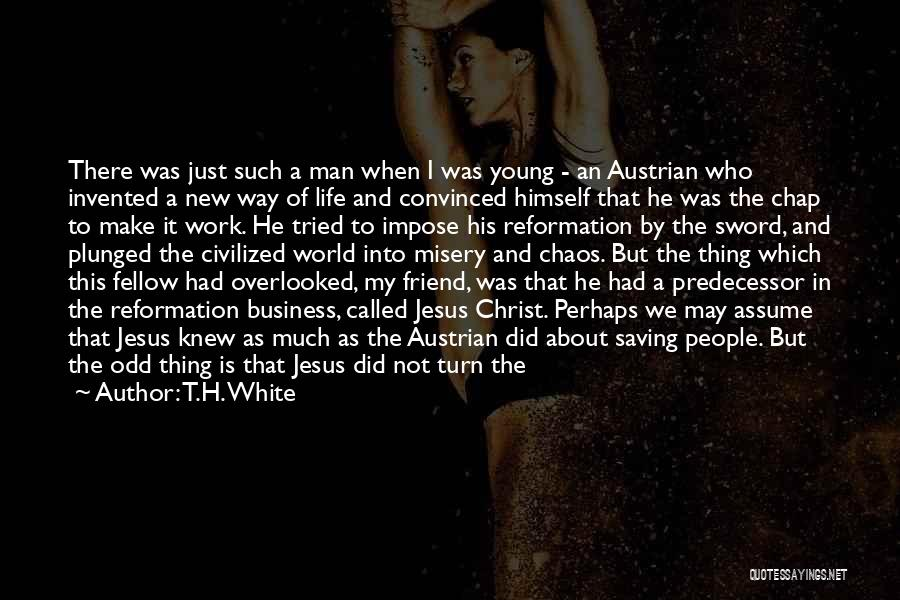 Jesus The Way Quotes By T.H. White