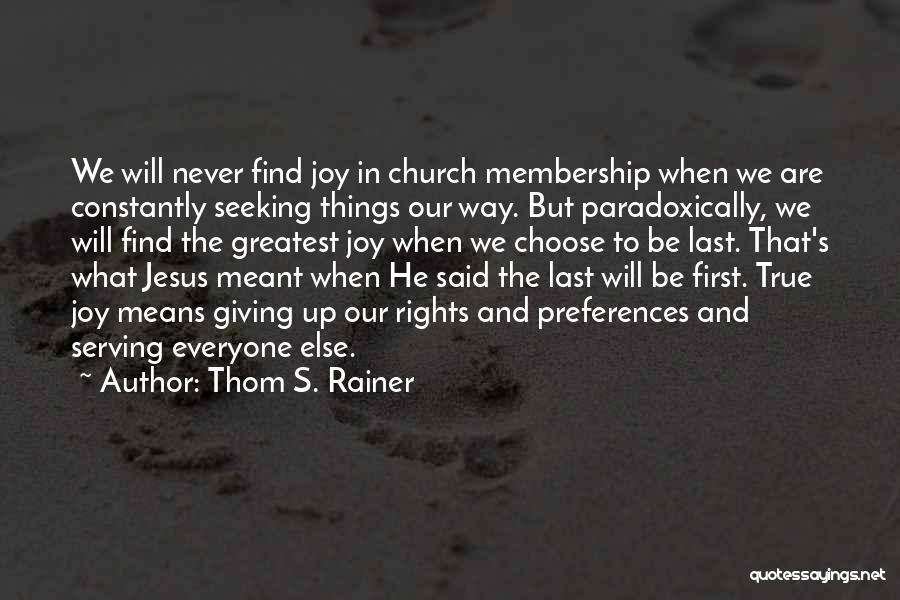 Jesus The Way Quotes By Thom S. Rainer
