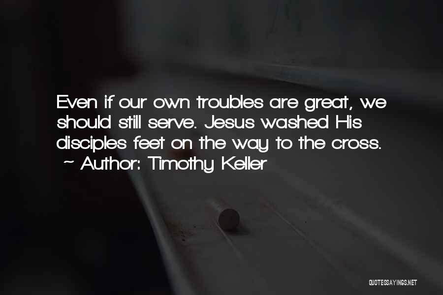 Jesus The Way Quotes By Timothy Keller