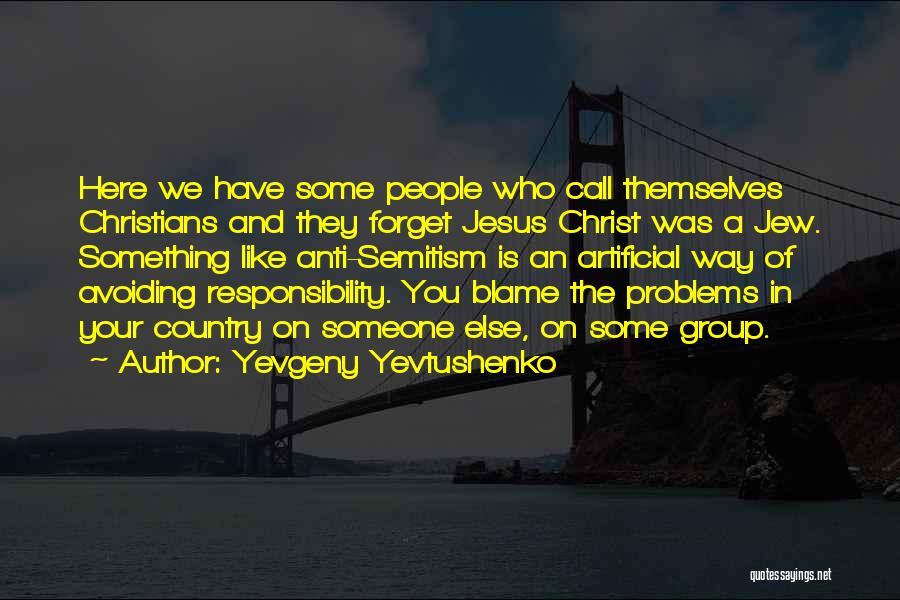 Jesus The Way Quotes By Yevgeny Yevtushenko