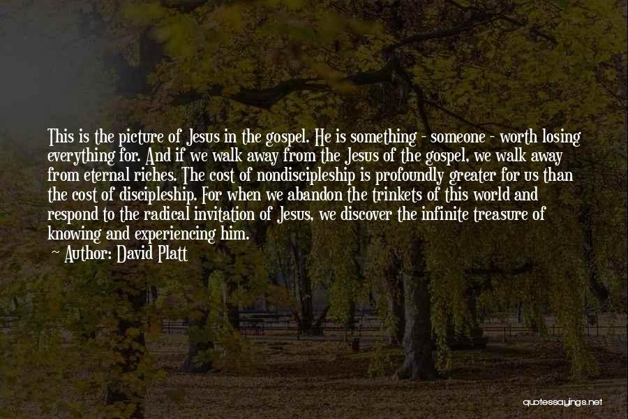 Jesus With Picture Quotes By David Platt