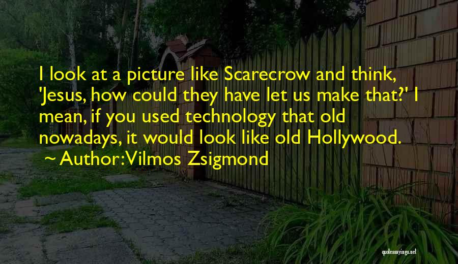Jesus With Picture Quotes By Vilmos Zsigmond