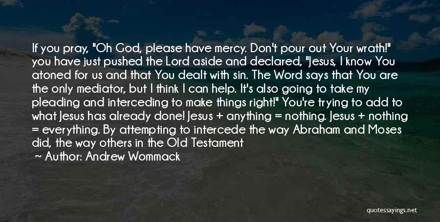 Jesus Wrath Quotes By Andrew Wommack