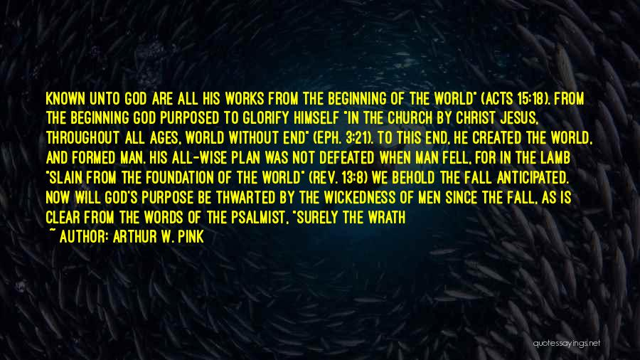 Jesus Wrath Quotes By Arthur W. Pink