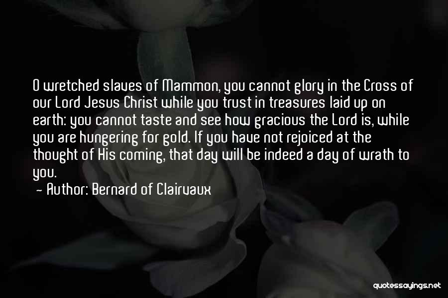 Jesus Wrath Quotes By Bernard Of Clairvaux
