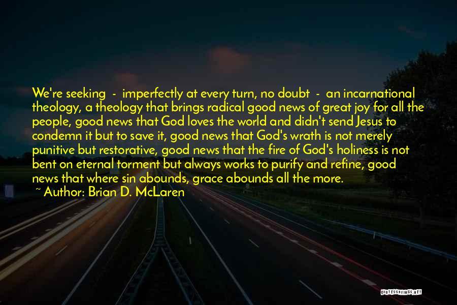Jesus Wrath Quotes By Brian D. McLaren