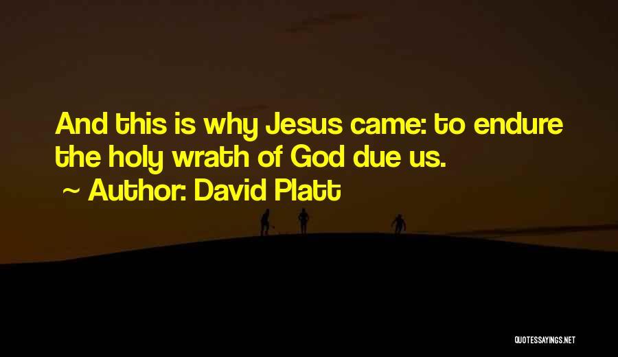 Jesus Wrath Quotes By David Platt