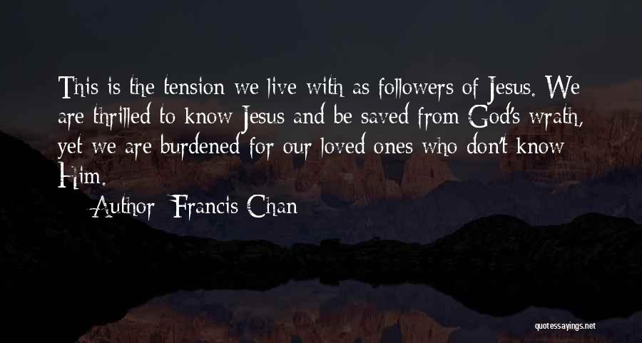 Jesus Wrath Quotes By Francis Chan